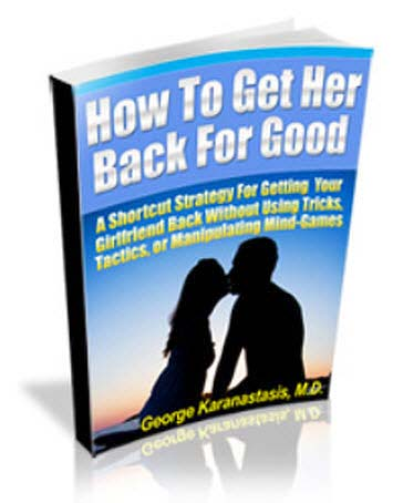 How To Get Her Back For Good By Dr George Karanastasis